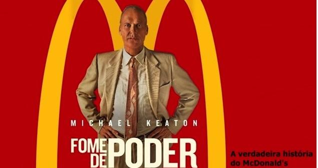 Filme - Fome de poder: Conheça os bastidores de criação da maior rede de  fast-food do mundo! - QG Jeitinho Caseiro